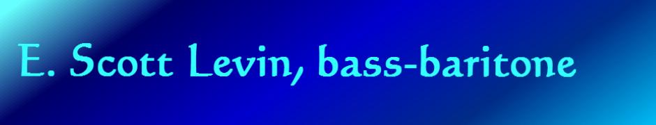 E. Scott Levin, bass-baritone